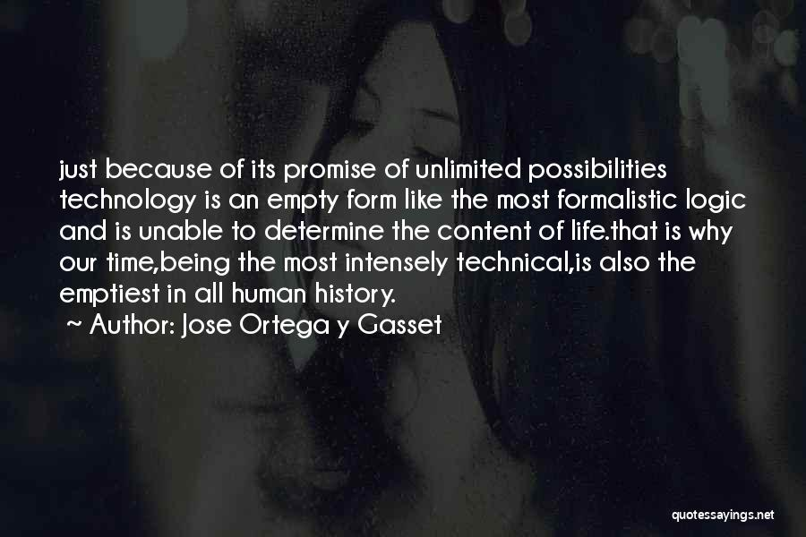 Unlimited Possibilities Quotes By Jose Ortega Y Gasset