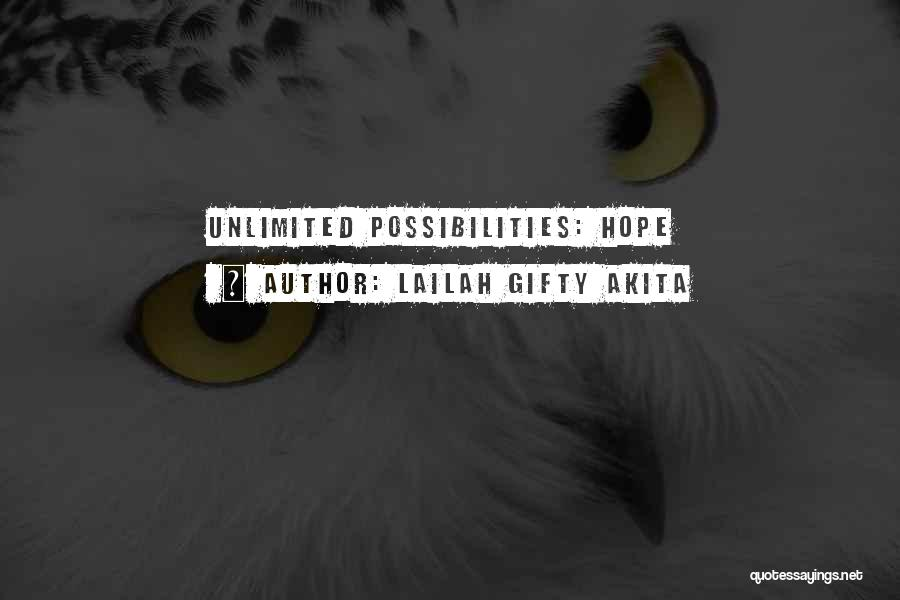 Unlimited Possibilities Quotes By Lailah Gifty Akita