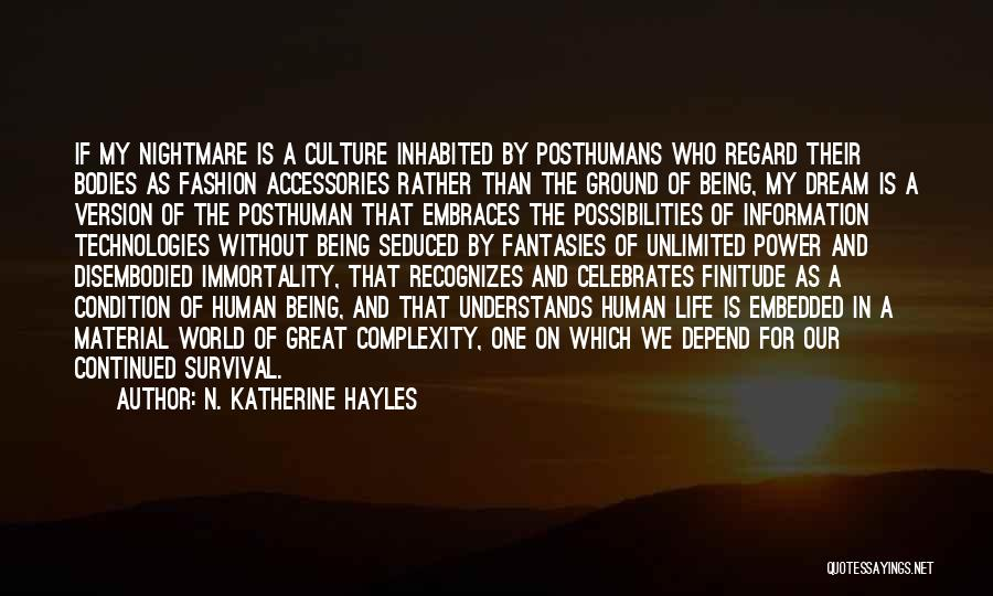 Unlimited Possibilities Quotes By N. Katherine Hayles