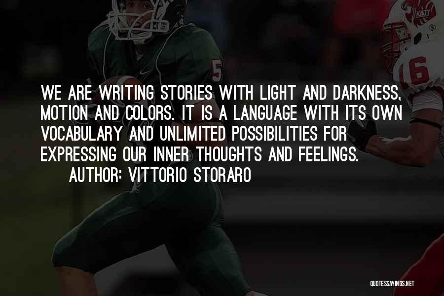 Unlimited Possibilities Quotes By Vittorio Storaro