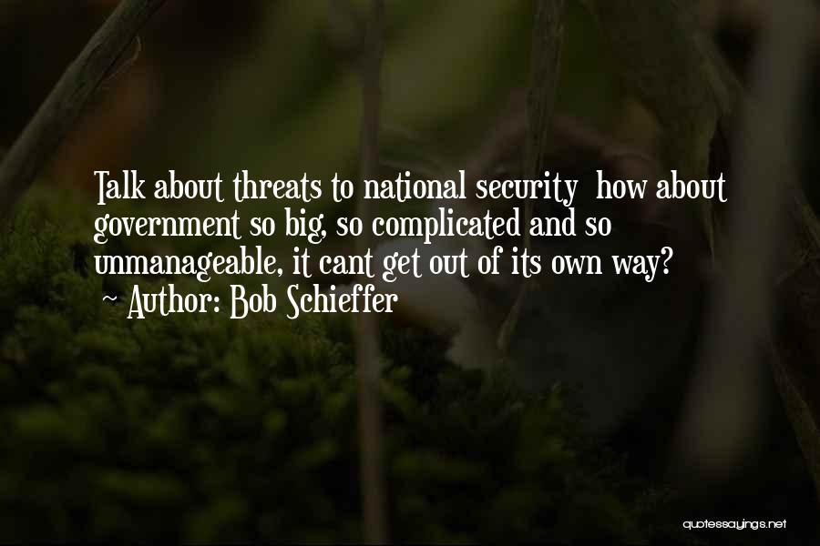 Unmanageable Quotes By Bob Schieffer