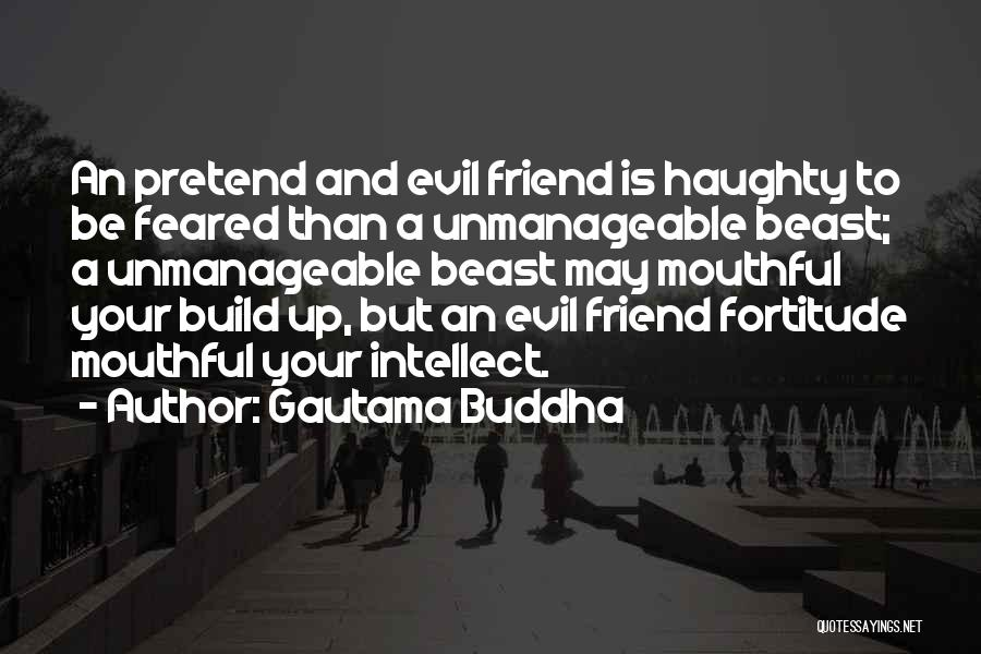 Unmanageable Quotes By Gautama Buddha
