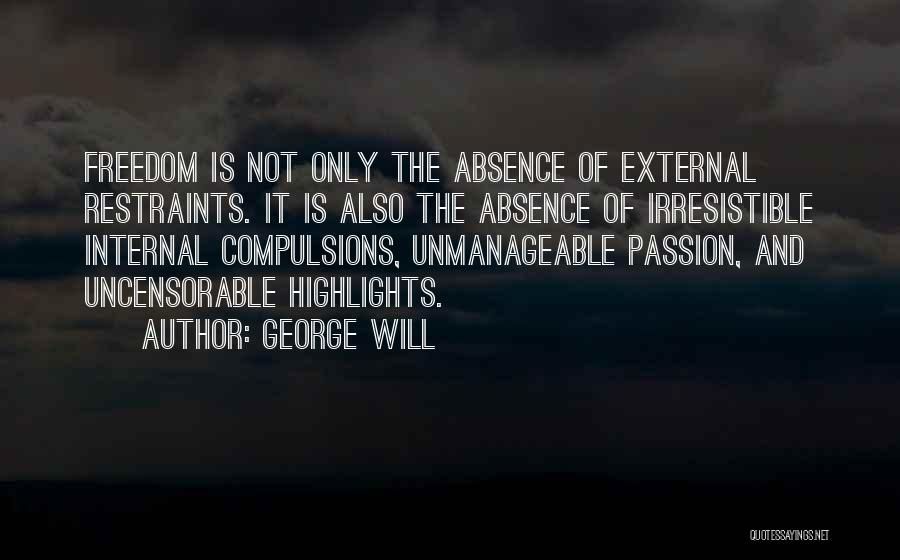 Unmanageable Quotes By George Will