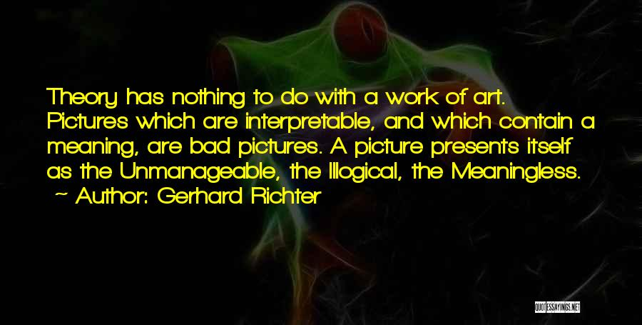Unmanageable Quotes By Gerhard Richter