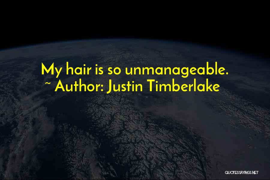 Unmanageable Quotes By Justin Timberlake