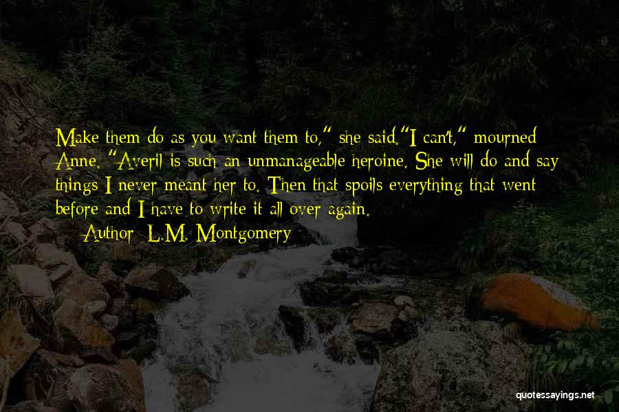 Unmanageable Quotes By L.M. Montgomery