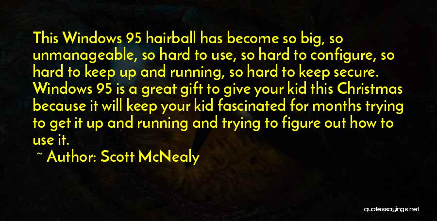 Unmanageable Quotes By Scott McNealy