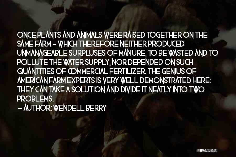 Unmanageable Quotes By Wendell Berry