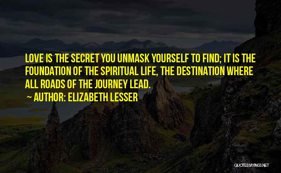 Unmask Yourself Quotes By Elizabeth Lesser