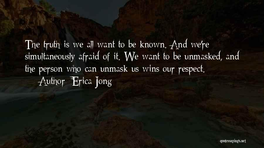 Unmask Yourself Quotes By Erica Jong