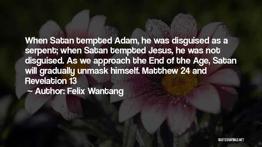 Unmask Yourself Quotes By Felix Wantang