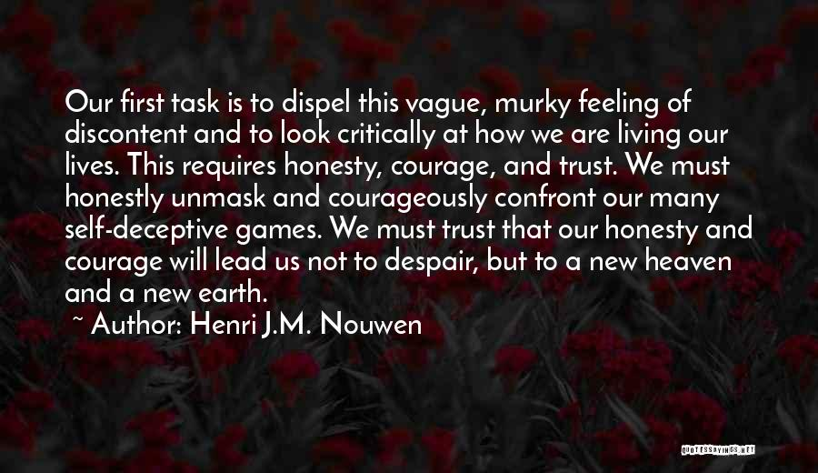 Unmask Yourself Quotes By Henri J.M. Nouwen