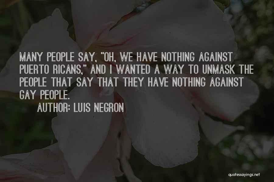 Unmask Yourself Quotes By Luis Negron