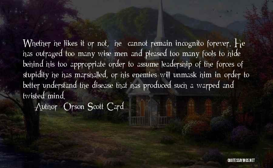Unmask Yourself Quotes By Orson Scott Card