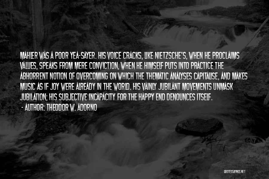 Unmask Yourself Quotes By Theodor W. Adorno