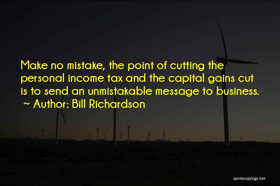 Unmistakable Quotes By Bill Richardson