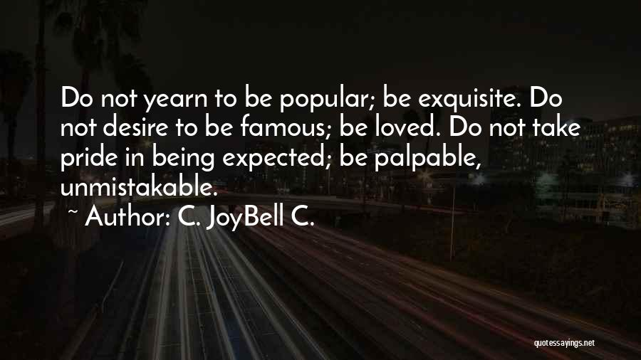 Unmistakable Quotes By C. JoyBell C.