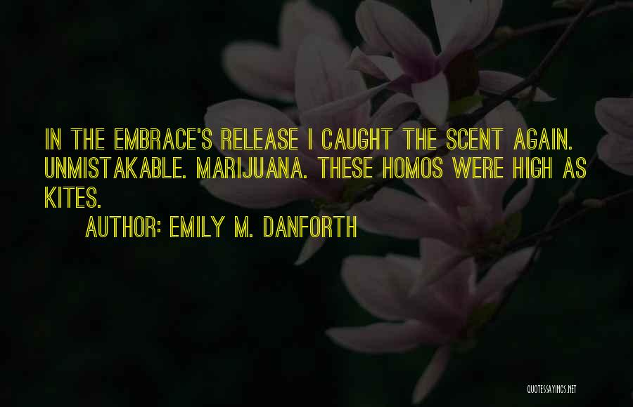 Unmistakable Quotes By Emily M. Danforth