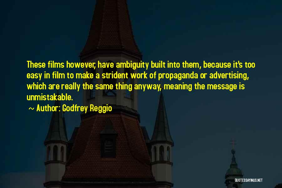 Unmistakable Quotes By Godfrey Reggio