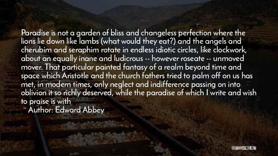 Unmoved Mover Quotes By Edward Abbey