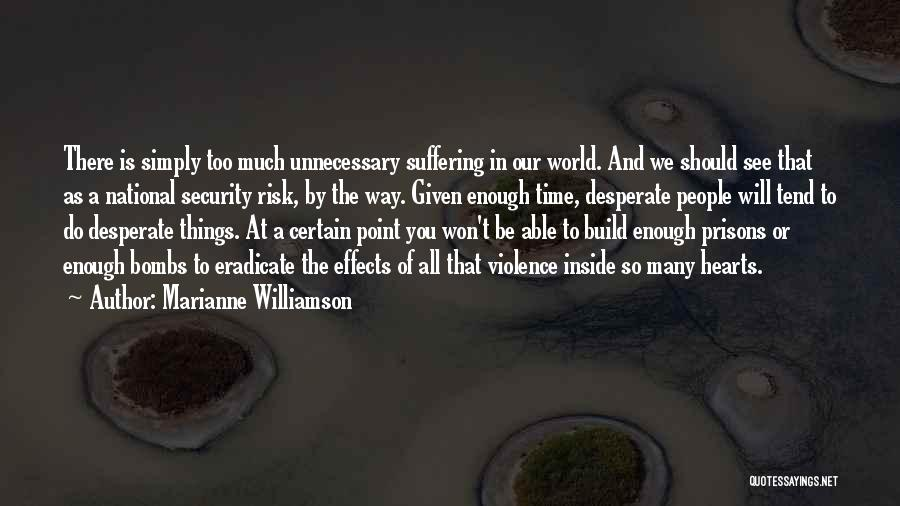 Unnecessary Violence Quotes By Marianne Williamson