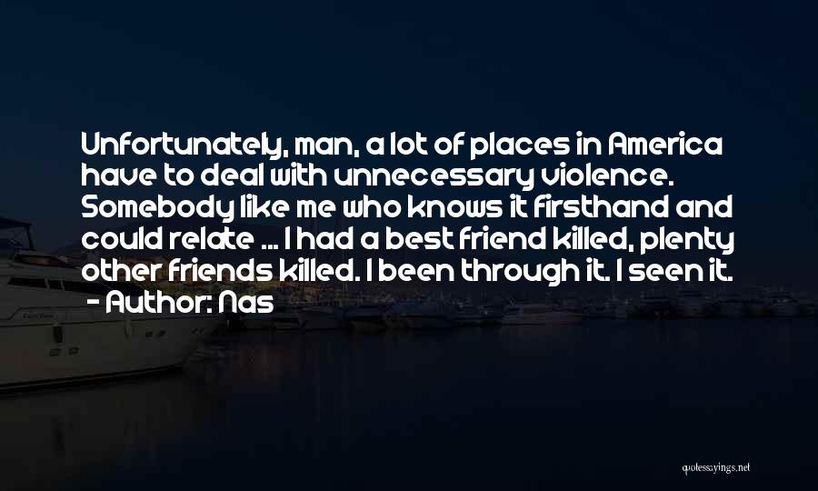 Unnecessary Violence Quotes By Nas