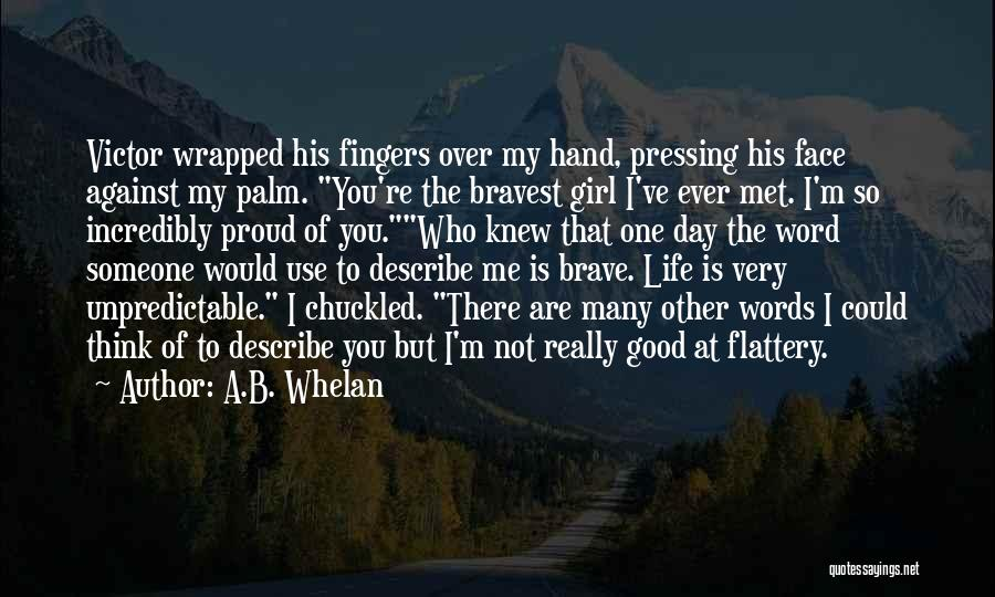 Unpredictable Life Quotes By A.B. Whelan