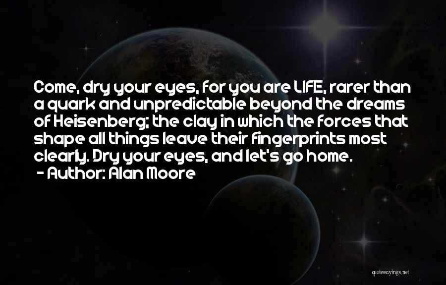 Unpredictable Life Quotes By Alan Moore