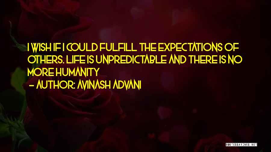 Unpredictable Life Quotes By Avinash Advani