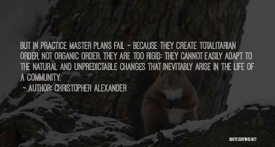 Unpredictable Life Quotes By Christopher Alexander