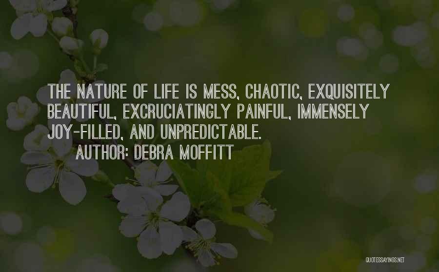 Unpredictable Life Quotes By Debra Moffitt