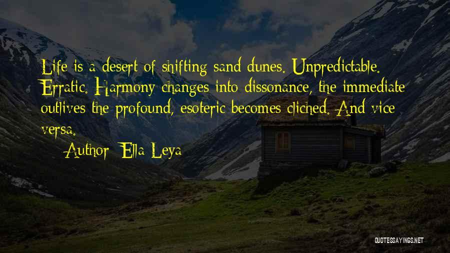 Unpredictable Life Quotes By Ella Leya