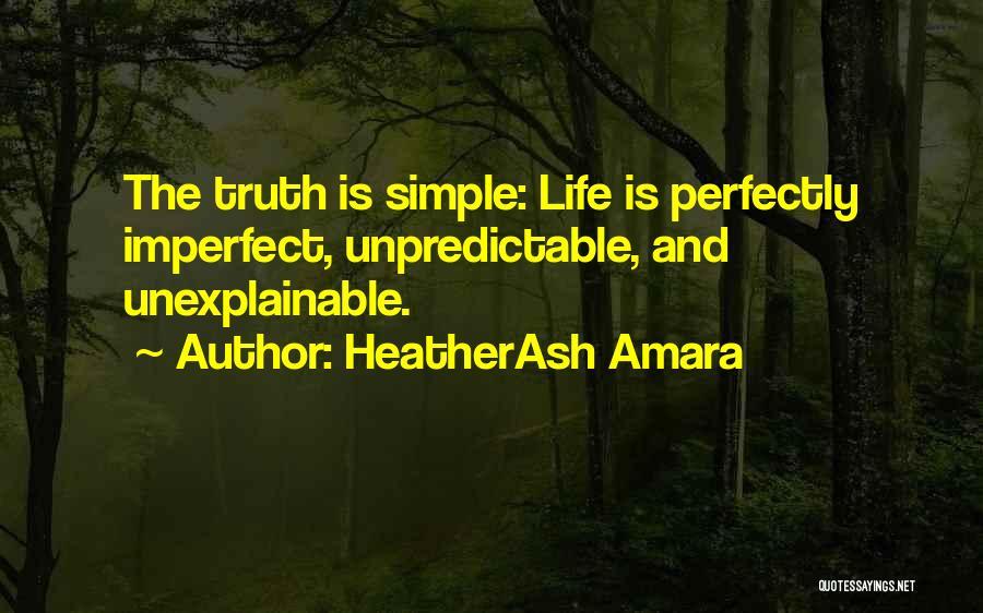 Unpredictable Life Quotes By HeatherAsh Amara