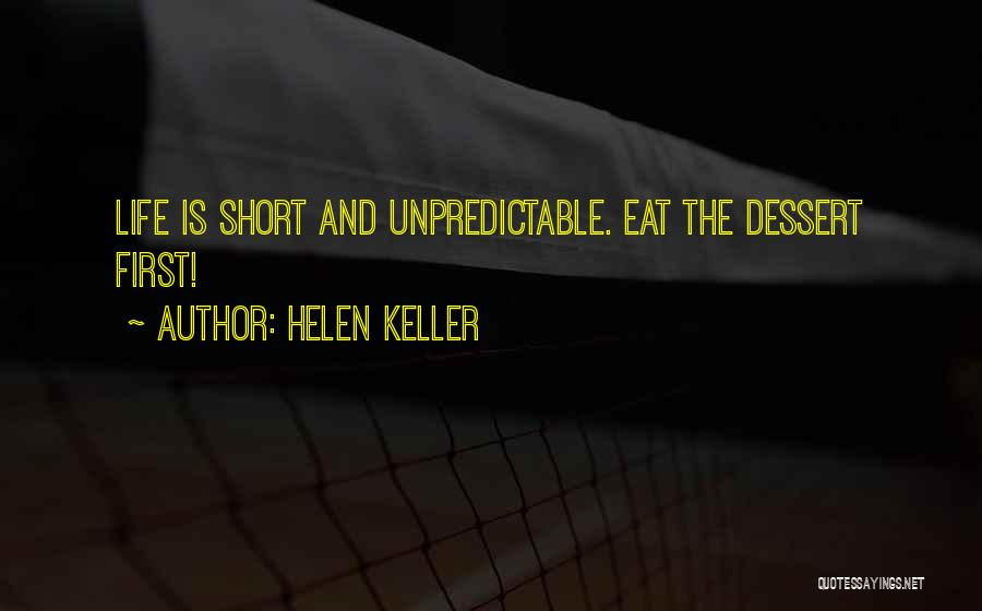 Unpredictable Life Quotes By Helen Keller