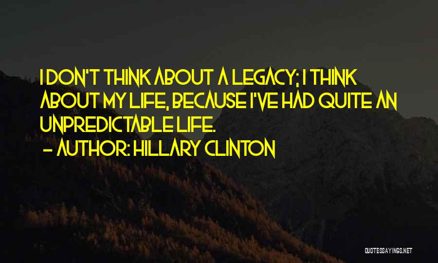 Unpredictable Life Quotes By Hillary Clinton
