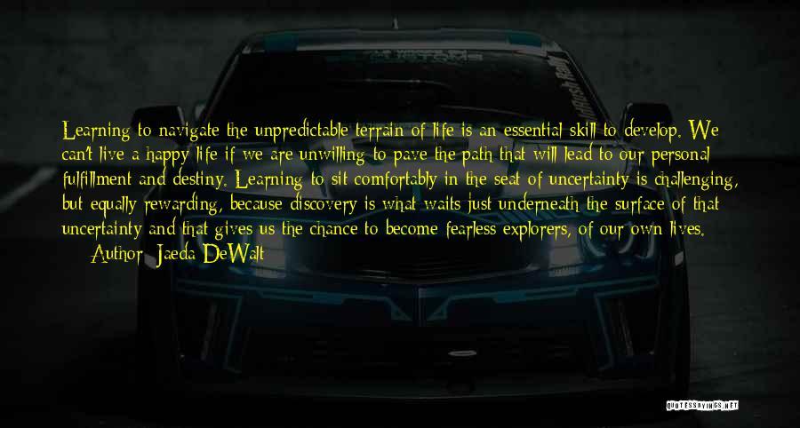 Unpredictable Life Quotes By Jaeda DeWalt