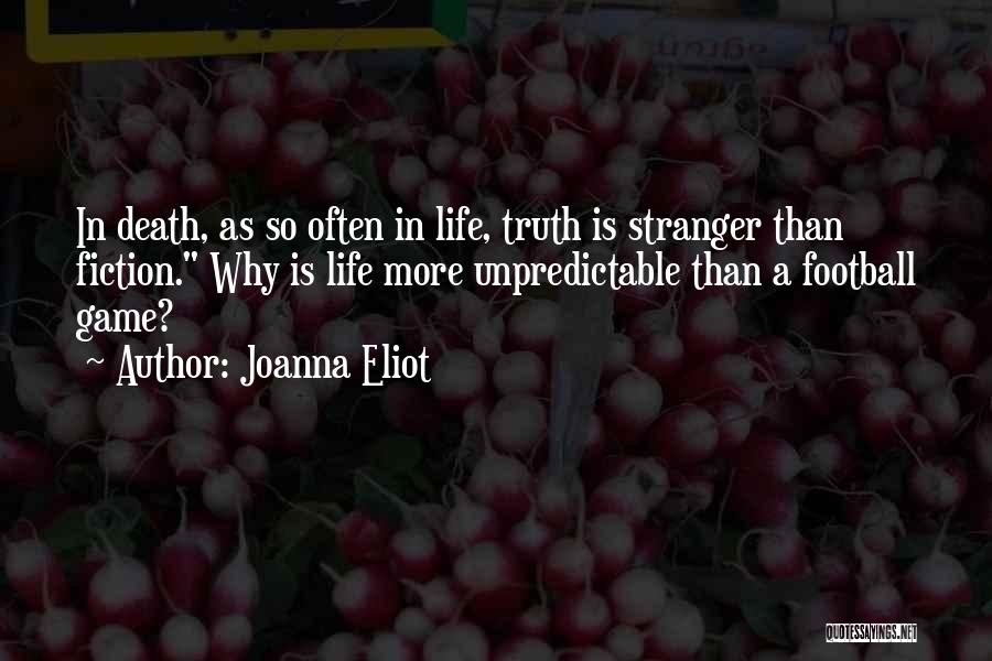 Unpredictable Life Quotes By Joanna Eliot