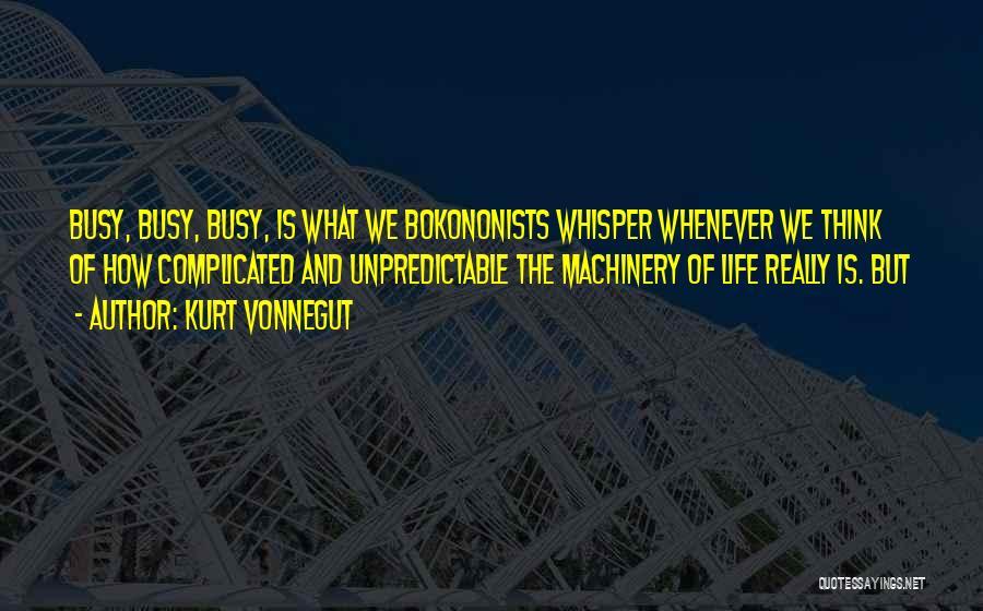 Unpredictable Life Quotes By Kurt Vonnegut