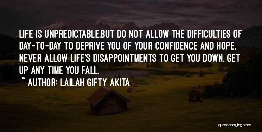 Unpredictable Life Quotes By Lailah Gifty Akita
