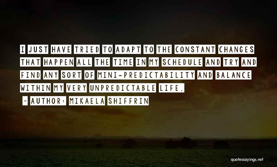 Unpredictable Life Quotes By Mikaela Shiffrin