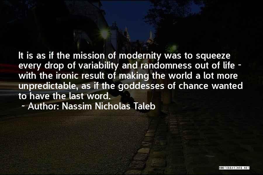 Unpredictable Life Quotes By Nassim Nicholas Taleb