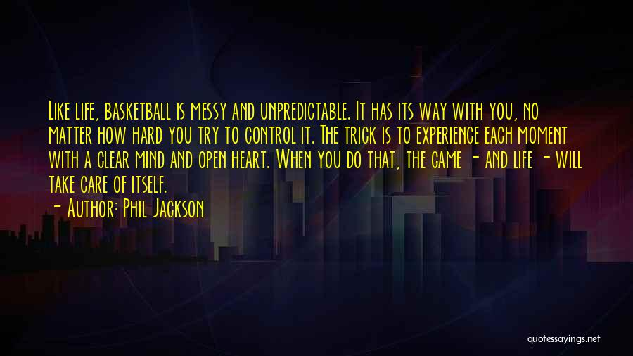 Unpredictable Life Quotes By Phil Jackson