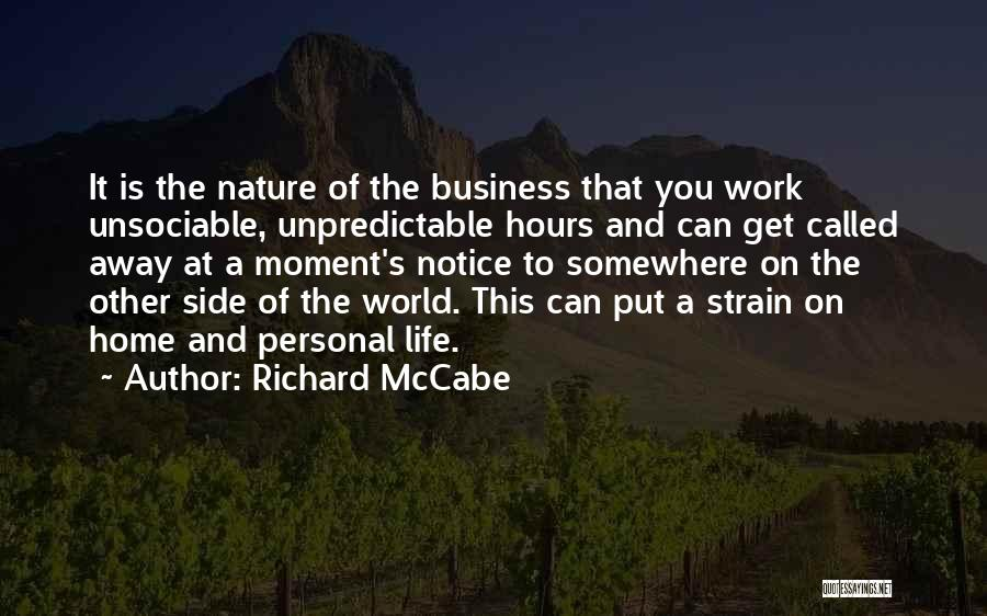 Unpredictable Life Quotes By Richard McCabe