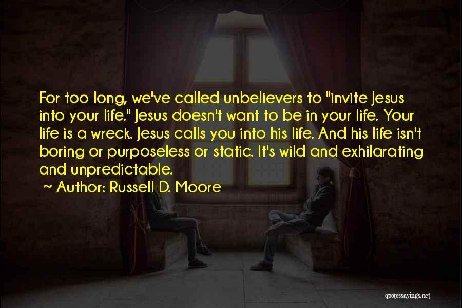 Unpredictable Life Quotes By Russell D. Moore