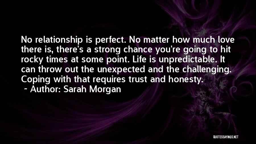 Unpredictable Life Quotes By Sarah Morgan