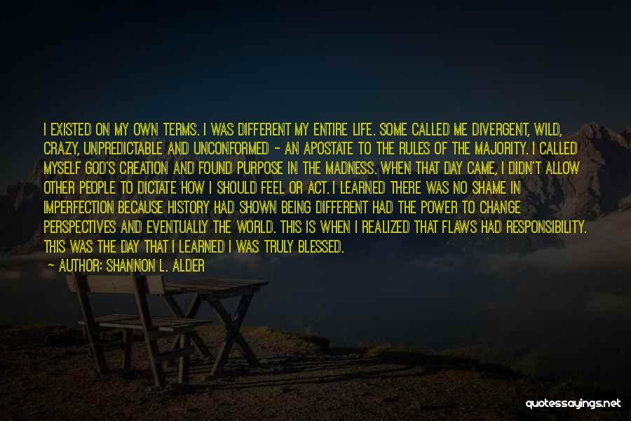 Unpredictable Life Quotes By Shannon L. Alder