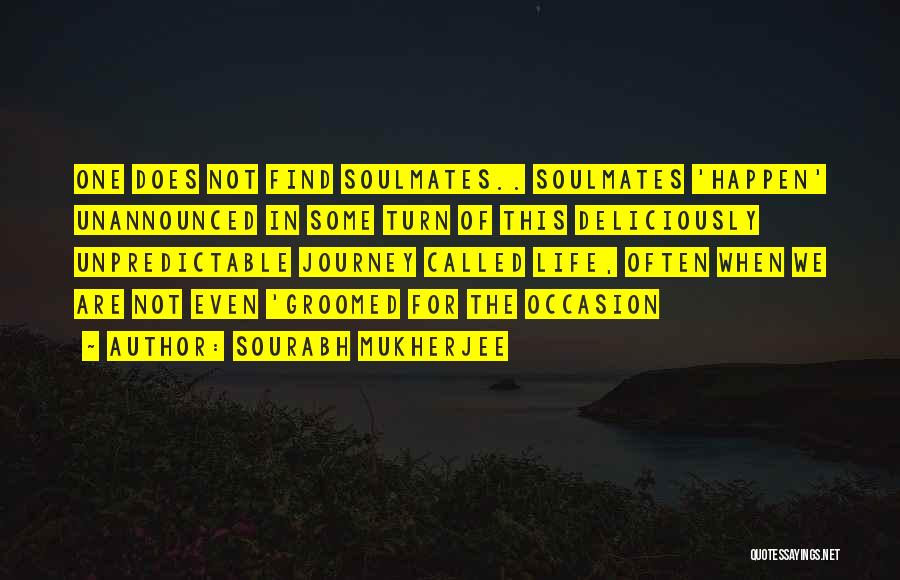 Unpredictable Life Quotes By Sourabh Mukherjee