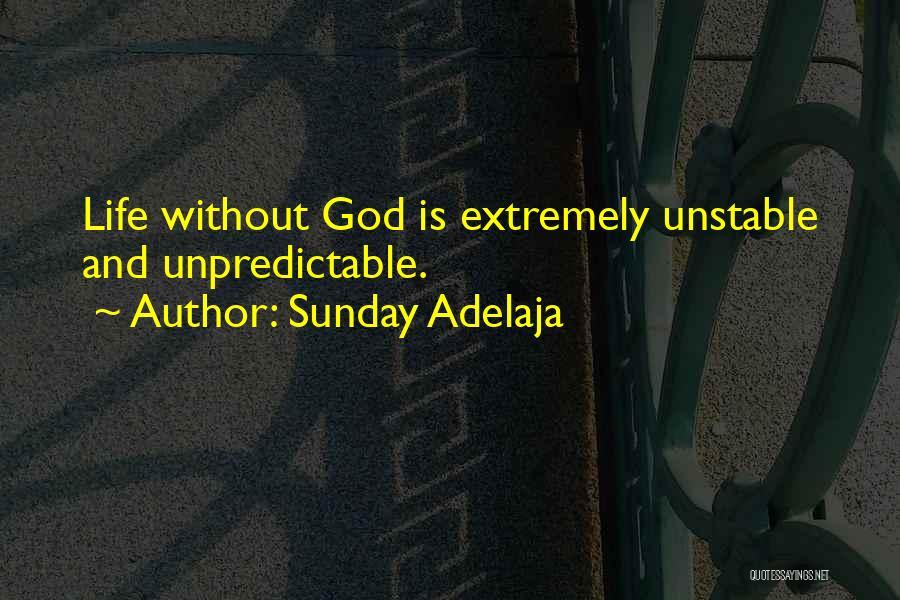 Unpredictable Life Quotes By Sunday Adelaja