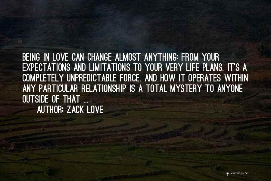 Unpredictable Life Quotes By Zack Love