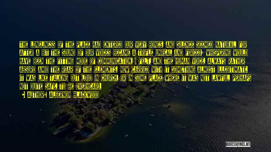 Unreal Quotes By Algernon Blackwood